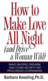 让女人狂野的秘密 How to Make Love All Night And Drive a Woman Wild