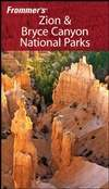 Frommer's 锡安与布莱斯峡谷国家公园 第4版 Frommer's Zion & Bryce Canyon National Parks 4th Edition